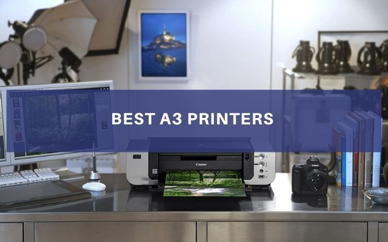 Best A3 Printers In 2021 – Top 5 Rated Review