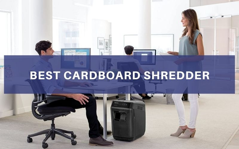 Top 5 Best Cardboard Shredder In 2021 Reviews & Buying Guide