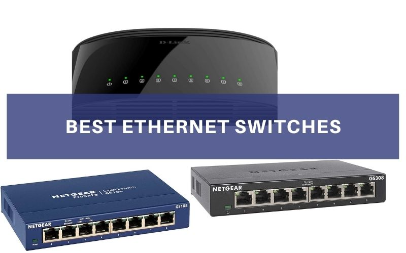 Top 8 Best Ethernet Switches In 2021 Review And Buying Guide
