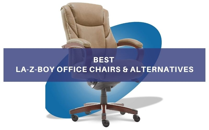 Top 10 Best La-Z-Boy Office Chairs & Alternatives In 2021 Review