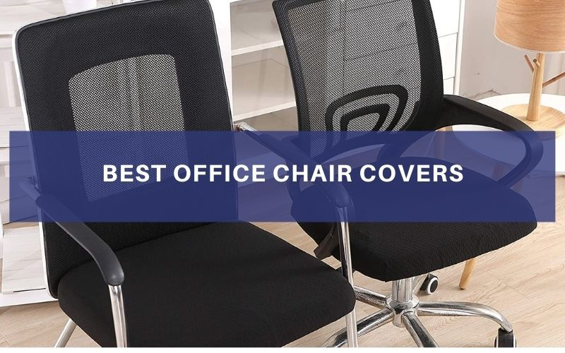 Best Office Chair Covers In 2021 – Top 7 Rated Reviews