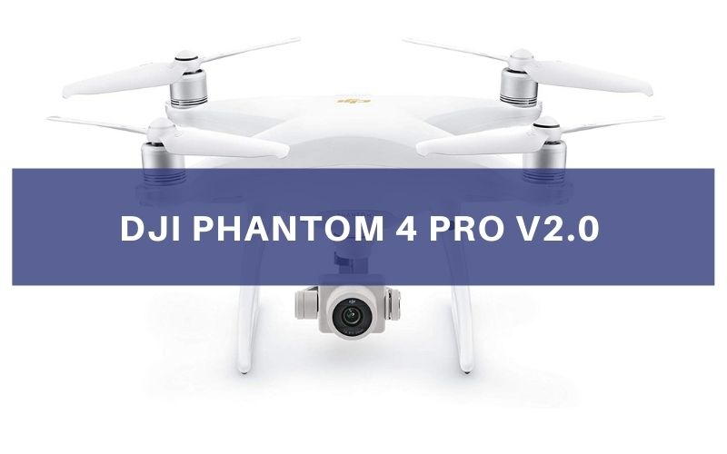 DJI Phantom 4 Pro V2.0 Review