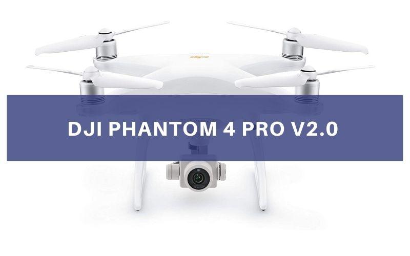 DJI Phantom 4 Pro V2.0 Review
