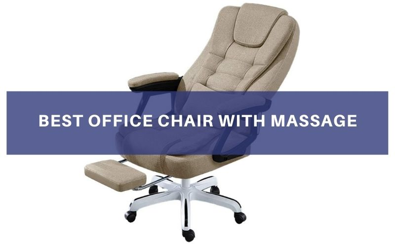 Top  6 Best Office Chair With Massage To Buy In 2021 Review