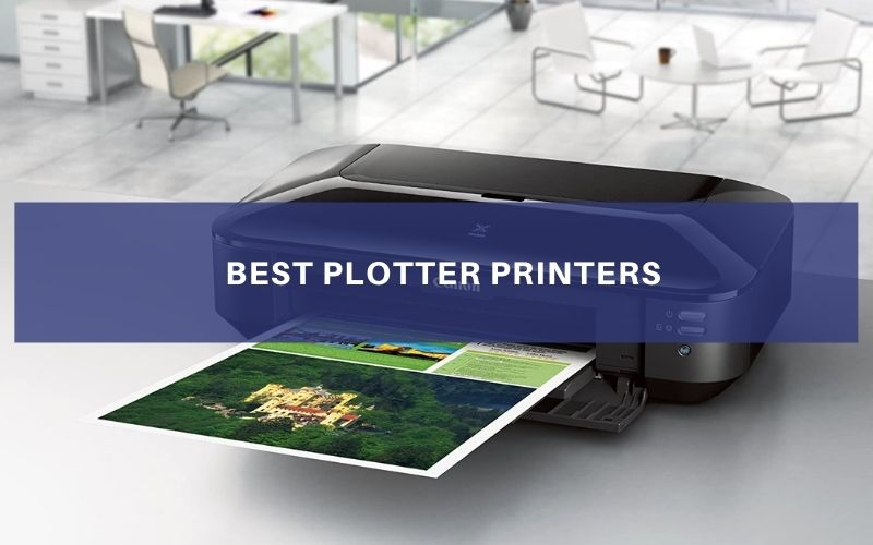 Top 5 Best Plotter Printers On The Market 2021 Review