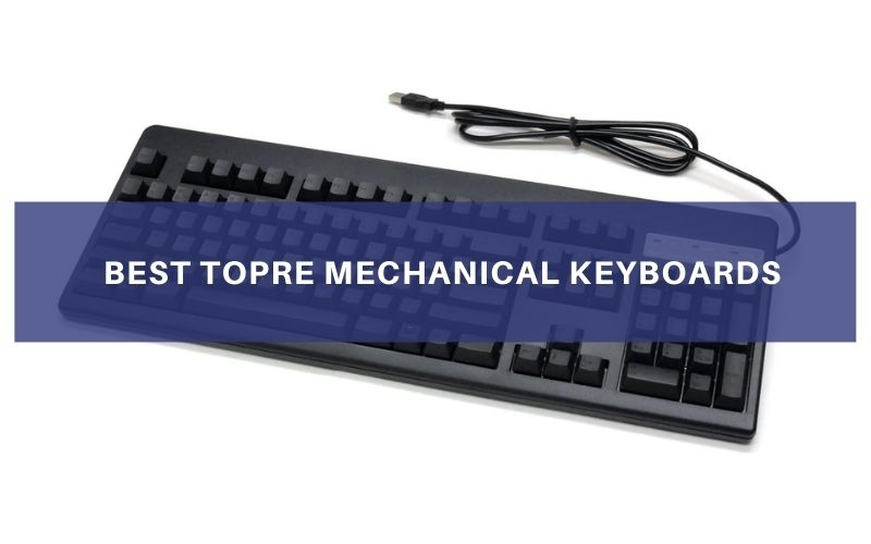 Best Topre Mechanical Keyboards In 2021 – Top 5 Rated Review