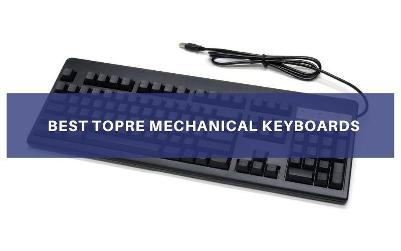 Best Topre Mechanical Keyboards