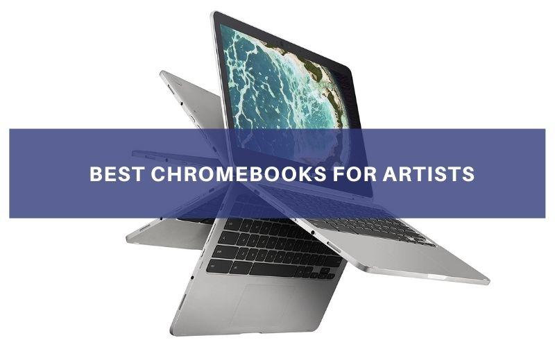Chromebooks For Artists