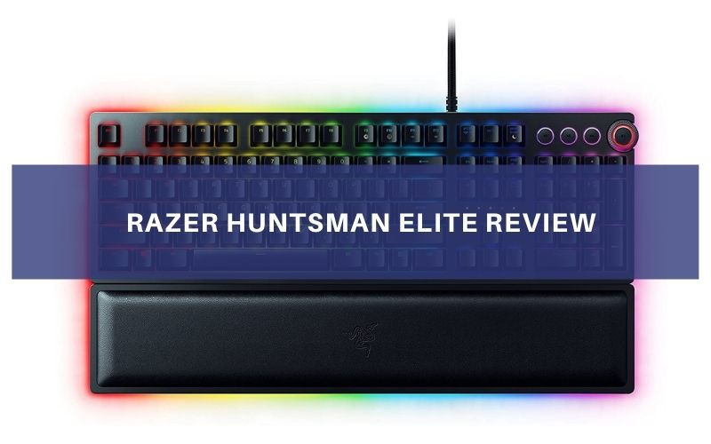Razer Huntsman Elite Review