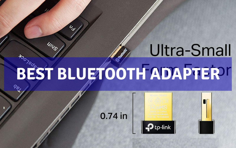 Top 8 Best Bluetooth Adapter On The Market 2021 Review