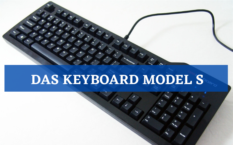 Das Keyboard Model S Review