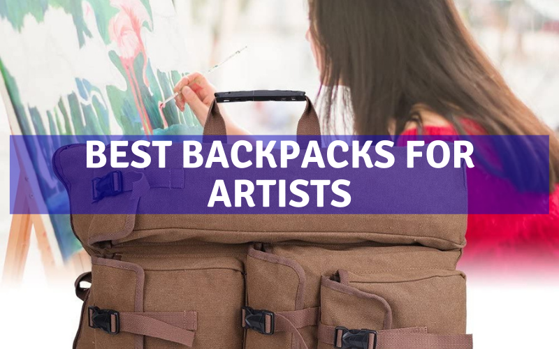 Top 7 Best Backpacks For Artists In 2021 Reviews