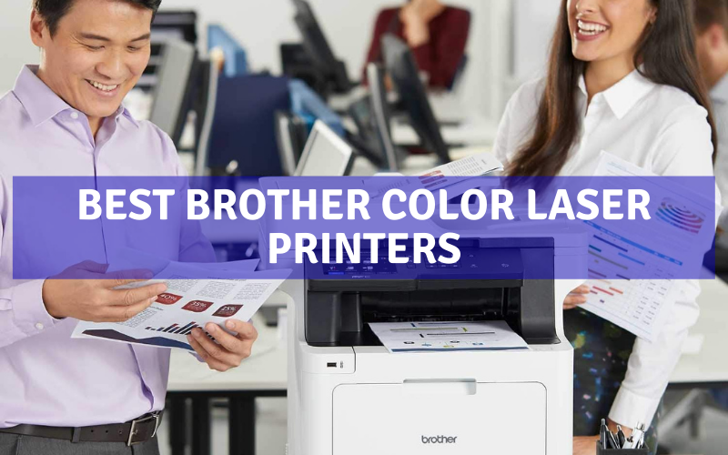 Top 3 Best Brother Color Laser Printers To Buy In 2021 Review