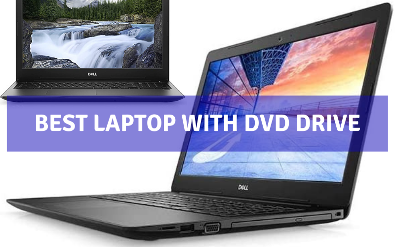Best Laptop with DVD Drive