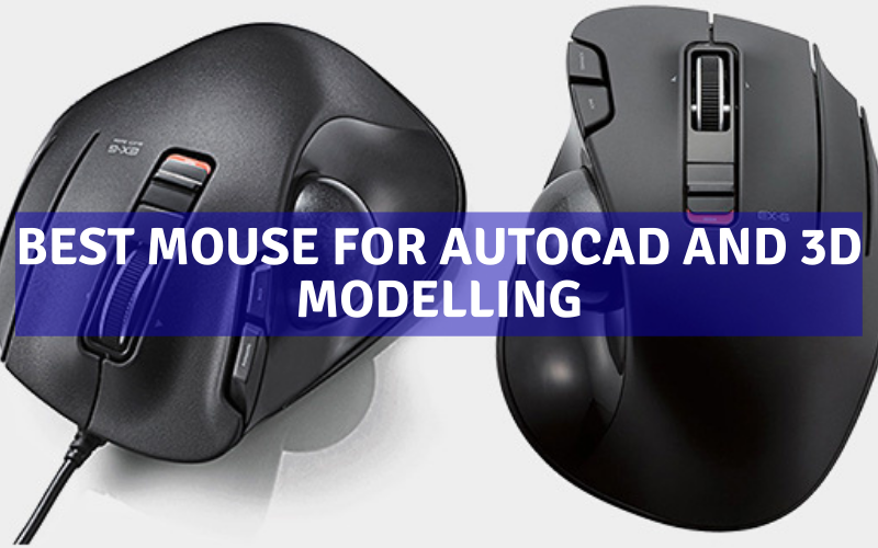 Best Mouse for AutoCAD and 3D Modelling
