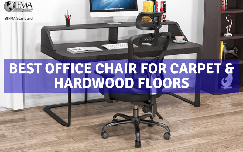 Best Office Chair For Carpet & Hardwood Floors In 2021 Review