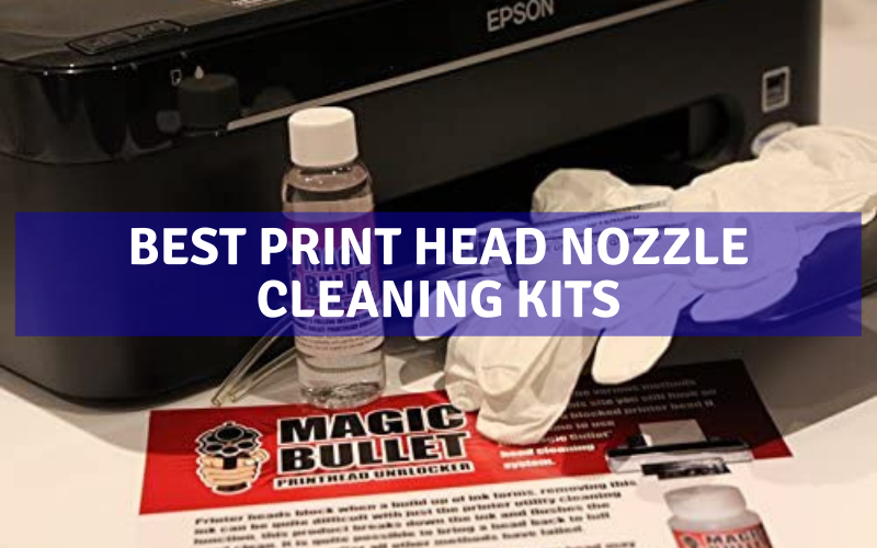 Top 6 Best Print Head Nozzle Cleaning Kits Of 2021 Review