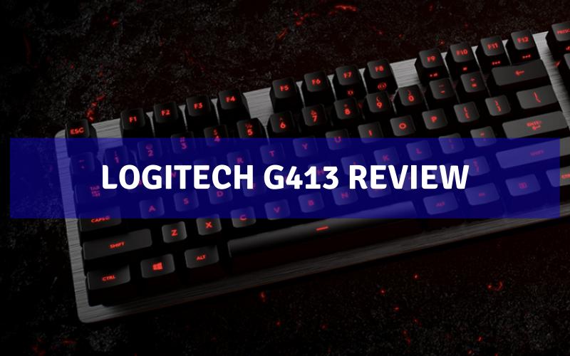 Logitech G413 Review