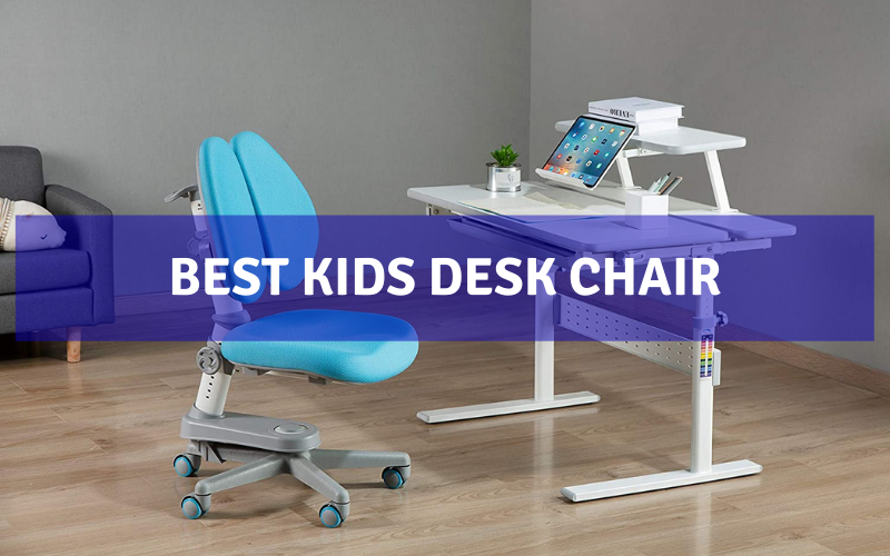 Top 8 Best Kids Desk Chair In 2021 – Review & Buyers Guide