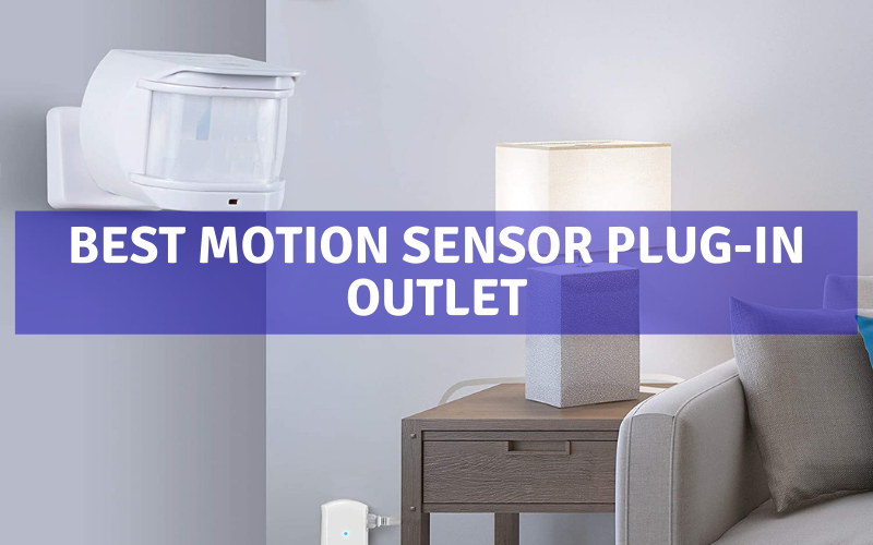 Top 6 Best Motion Sensor Plug-In Outlet Of 2021 Review