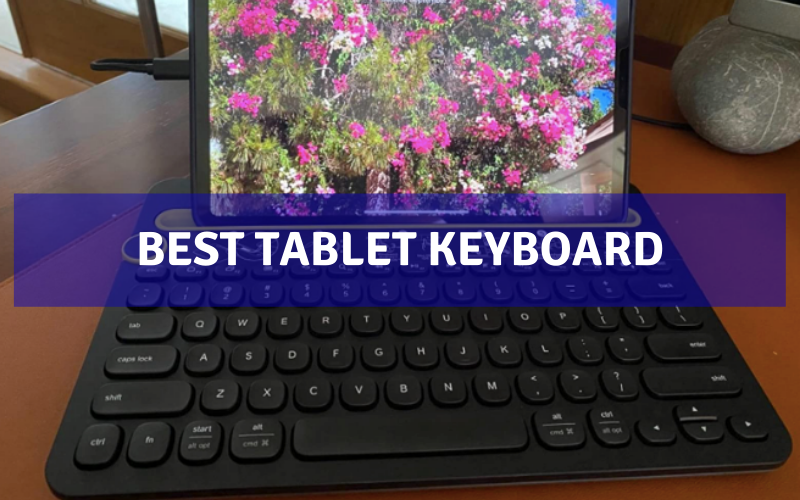 Top 6 Best Tablet Keyboard On The Market 2021 Review