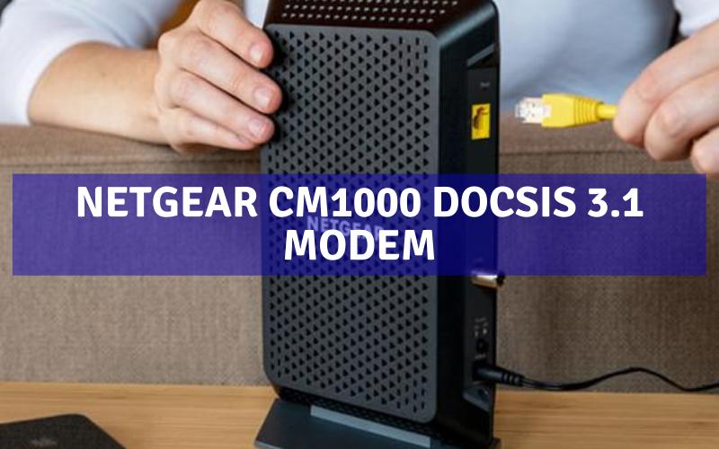 Netgear CM1000 DOCSIS 3.1 Modem Review [2021]