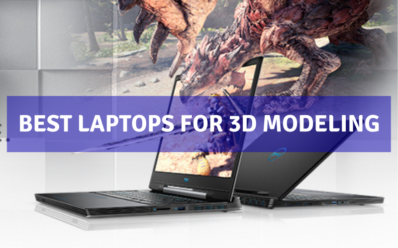 Top 10 Best Laptops For 3D Modeling In 2021 Review