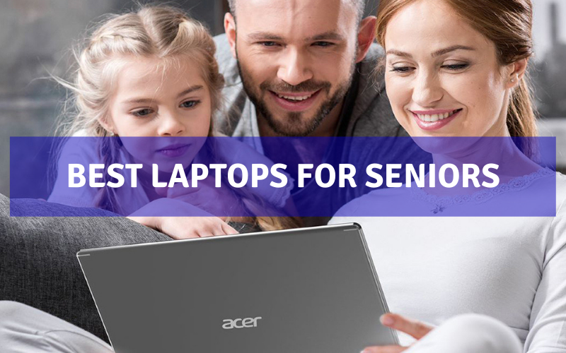 Top 10 Best Laptops For Seniors In 2021 – Ultimate Review