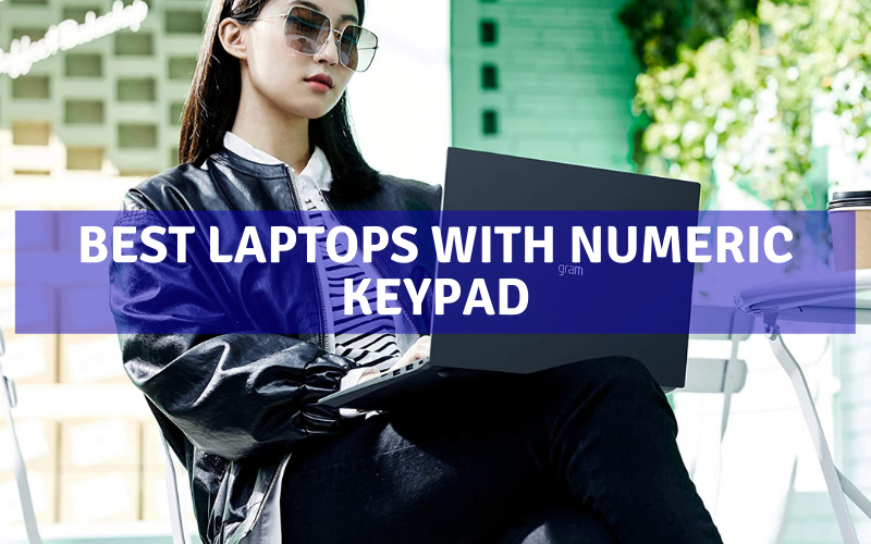 Best Laptops With Numeric Keypad Of 2021 – Top 8 Rated Review